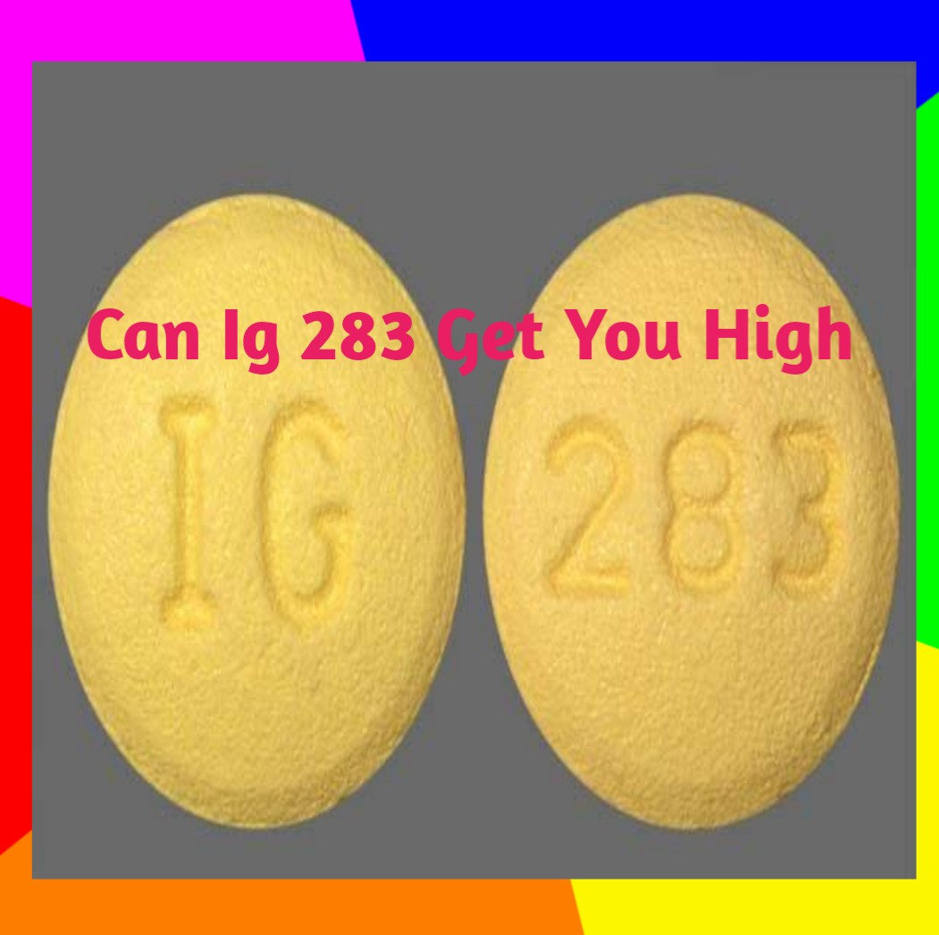 can ig 283 pill get you high