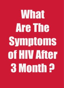 HIV Symptoms After 3 months