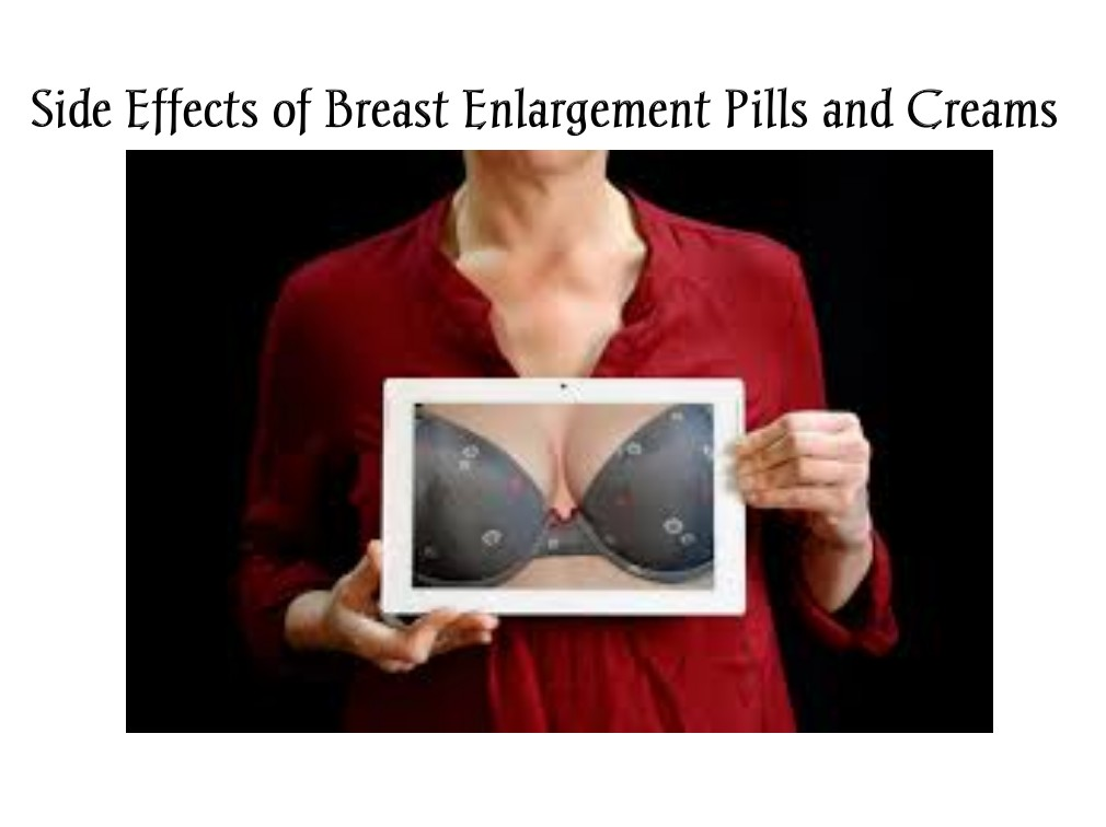 Breast Enlargement Pills Side Effects