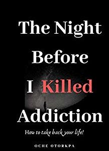 The Night Before I Killed Addiction