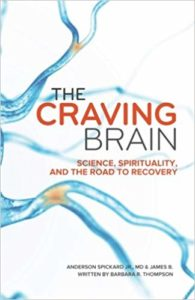 The Craving Brain: Science, Spirituality, and the Road to Recovery