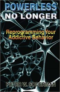 https://www.amazon.com/Powerless-No-Longer-Reprogramming-Addictive/dp/1492185892/ref=as_li_ss_tl?ie=UTF8&qid=1437918530&sr=8-1&keywords=Powerless+No+Longer:+Reprogramming+Your+Addictive+Behavior&linkCode=sl1&tag=smartrecovery07&linkId=3511b8ea727016163b74df94debd4f34