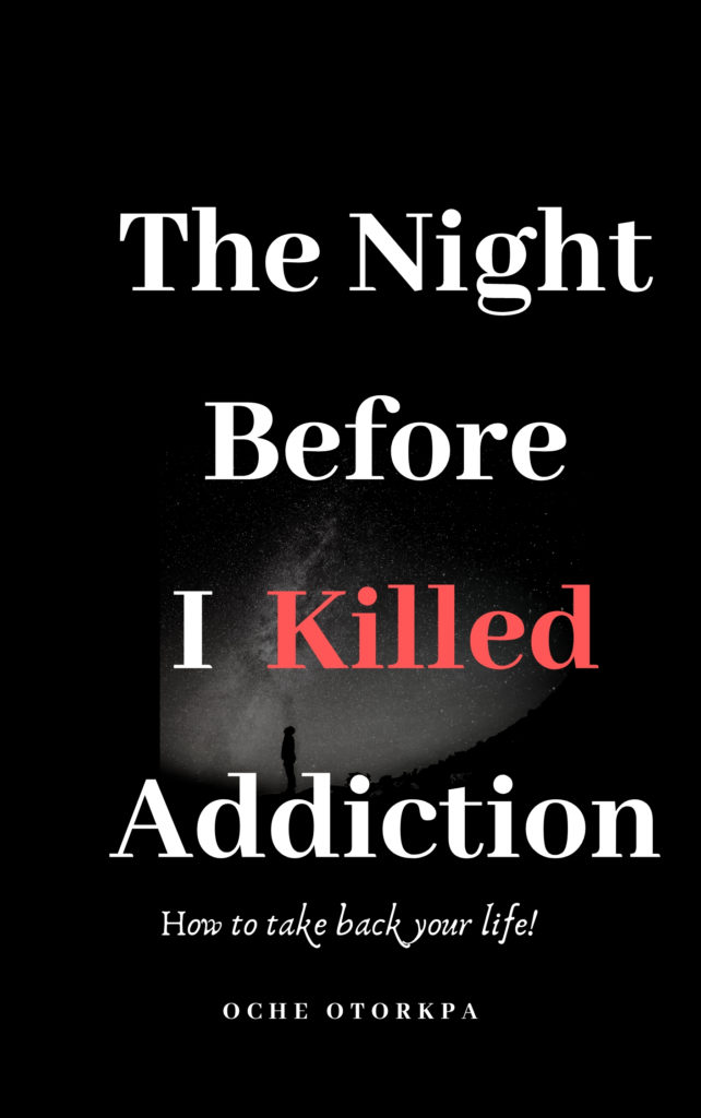 The Night Before I Killed Addiction