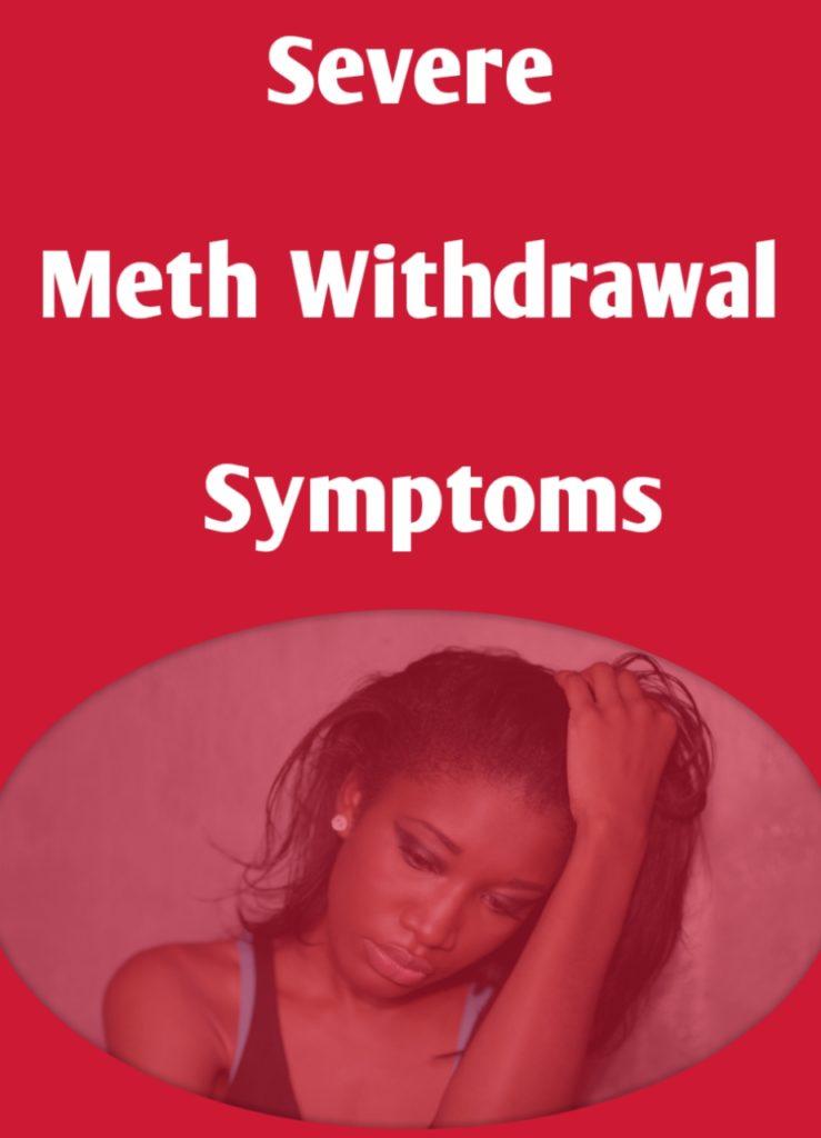 Severe Meth Withdrawal Symptoms