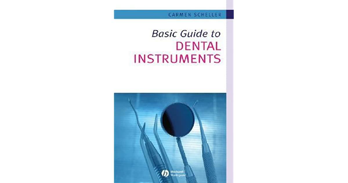BASIC GUIDE TO DENTAL INSTRUMENTS Carmen Scheller