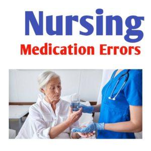 Medication Errors In Nursing
