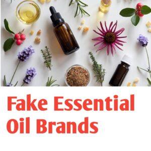 Fake Essential Oils Brands