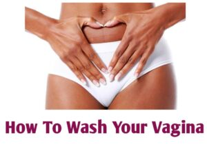 How To Properly Wash Your Vagina