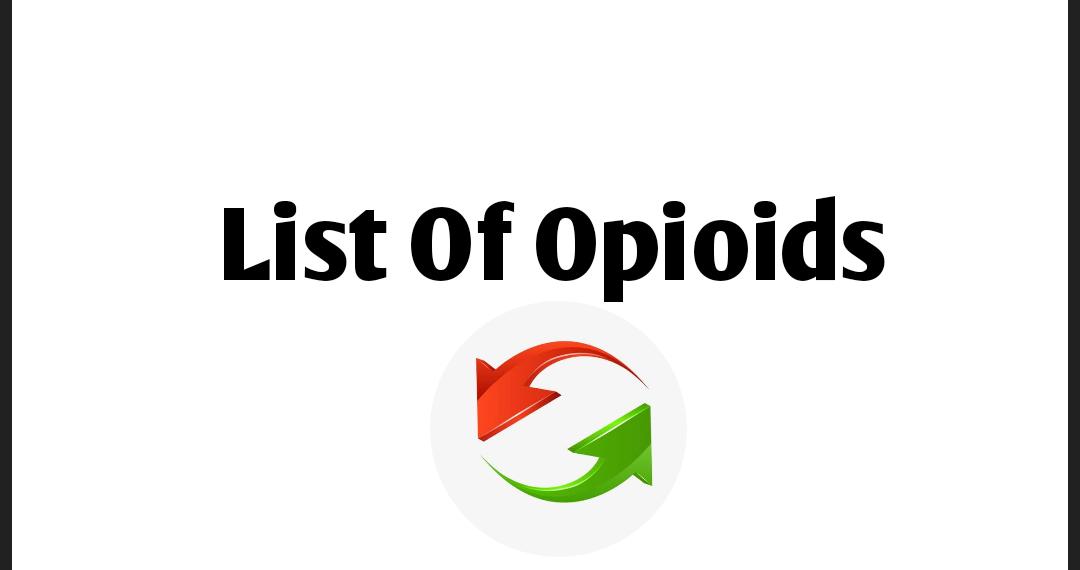 List of Opioids Strongest To Weakest