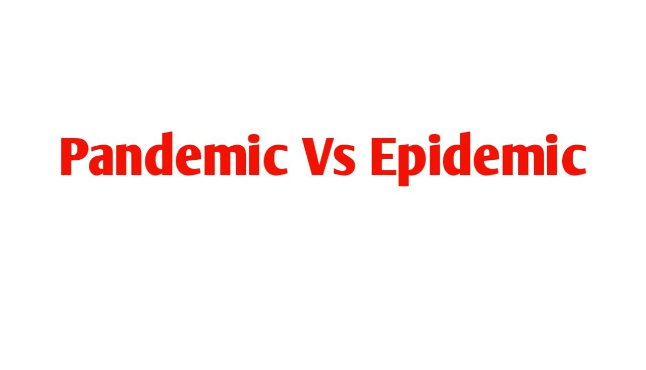 Pandemic vs Epidemic