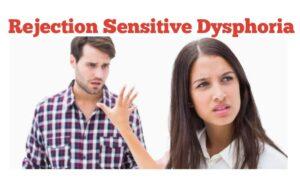 Rejection Sensitive Dysphoria