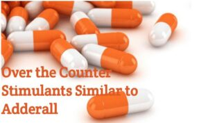 Over-The-Counter Stimulants Similar to Adderall