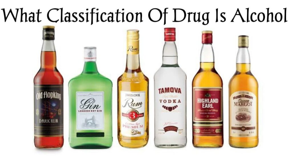 What Classification Of Drug Is Alcohol