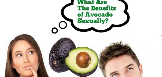 Benefits Of Avocado Sexually