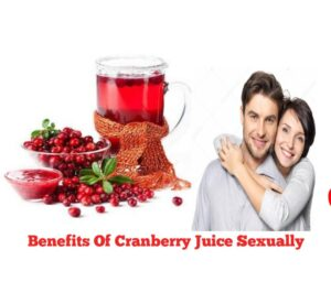 Cranberry Juice Benefits Female Sexually
