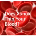 Does Xanax Thin Your Blood